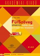 FÜLSZÖVEG - SPANYOL HALLÁS UTÁNI SZÖVEGÉRTÉS F. B1 B2 + CD - Ebook - VELÉNYI DÓRA