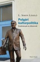 POLGÁRI KULTÚRPOLITIKA - EREDMÉNYEK ÉS DILEMMÁK - Ekönyv - L. SIMON LÁSZLÓ
