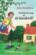 SZÖKJÜNK MEG AZ ÓRIÁSOKTÓL! - Ekönyv - DONALDSON, JULIA