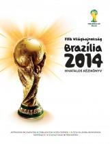 FIFA VILÁGBAJNOKSÁG BRAZÍLIA 2014 - HIVATALOS KÉZIKÖNYV - Ekönyv - GABO / TALENTUM