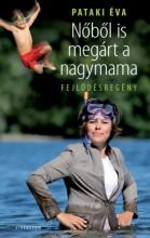 Nőből is megárt a nagymama - Ekönyv - Pataki Éva