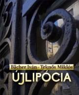 ÚJLIPÓCIA - Ekönyv - BÄCHER IVÁN - TEKNŐS MIKLÓS