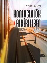 HONFOGLALÓK ALBÉRLETBEN - Ekönyv - CSÚRI ÁKOS