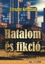 HATALOM ÉS FIKCIÓ - Ekönyv - KIVAGHY KRISZTIÁN