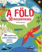 A FÖLD 30 MÁSODPERCBEN - Ekönyv - GANERI, ANITA