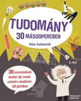 TUDOMÁNY 30 MÁSODPERCBEN - Ekönyv - GOLDSMITH, MIKE