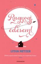 Ragyogj, édesem! - Ekönyv - Lydia Netzer