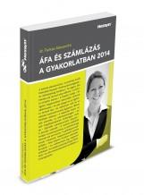 ÁFA ÉS SZÁMLÁZÁS A GYAKORLATBAN 2014 - Ebook - FARKAS ALEXANDRA DR.
