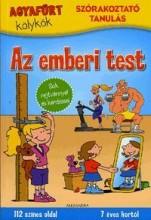 AZ EMBERI TEST - AGYAFÚRT KÖLYKÖK - SZÓRAKOZTATÓ TANULÁS - Ekönyv - ALEXANDRA KIADÓ