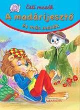 A MADÁRIJESZTŐ ÉS MÁS MESÉK - ESTI MESÉK - Ekönyv - ALEXANDRA KIADÓ