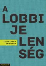 A LOBBIJELENSÉG - Ekönyv - HAJDU NÓRA