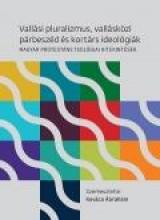 VALLÁSI PLURALIZMUS, VALLÁSKÖZI PÁRBESZÉD ÉS KORTÁRS IDEOLÓGIÁK - Ebook - KÁLVIN KIADÓ