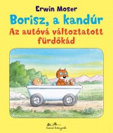 BORISZ, A KANDÚR - AZ AUTÓVÁ VÁLTOZTATOTT FÜRDŐKÁD - - Ekönyv - MOSER, ERWIN