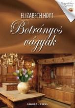 BOTRÁNYOS VÁGYAK - ROMANTIKUS REGÉNYEK - - Ekönyv - HOYT, ELISABETH