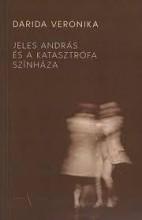 JELES ANDRÁS ÉS A KATASZTRÓFA SZÍNHÁZA - Ekönyv - DARIDA VERONIKA
