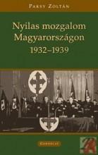 NYILAS MOZGALOM MAGYARORSZÁGON (1932-1939) - Ekönyv - PAKSY ZOLTÁN