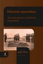 HŐSEINK NYOMÁBAN - TANULMÁNYKÖETT A HADISÍROK KUTATÁSÁRÓL - Ekönyv - TÓTH ZSOLT