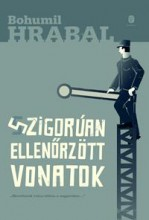 SZIGORÚAN ELLENŐRZÖTT VONATOK - Ekönyv - HRABAL, BOHUMIL