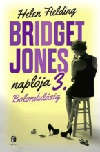 BOLONDULÁSIG - BRIDGET JONES NAPLÓJA 3. - Ebook - FIELDING, HELEN