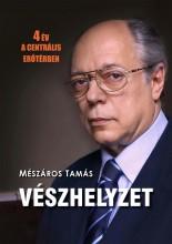VÉSZHELYZET - 4 ÉV A CENTRÁLIS ERŐTÉRBEN - Ekönyv - MÉSZÁROS TAMÁS
