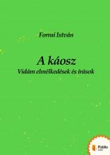 A káosz - Ekönyv - Forrai István