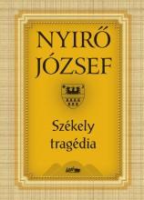 SZÉKELY TRAGÉDIA - Ekönyv - NYÍRŐ JÓZSEF