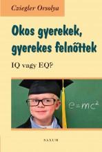 OKOS GYEREKEK, GYEREKES FELNŐTTEK - IQ VAGY EQ? - Ekönyv - CZIEGLER ORSOLYA