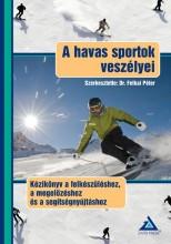 A HAVAS SPORTOK VESZÉLYEI - KÉZIKÖNYV... - Ekönyv - ZAFÍR PRESS KÖNYVKIADÓ
