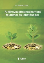 A környezetmenedzsment feladatai és lehetőségei - Ekönyv - Dr. Berényi László
