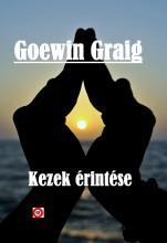 Kezek érintése - Ekönyv - Goewin Graig
