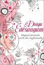 DRÁGA ÉDESANYÁM - Ekönyv - ATHENAEUM KÖNYVKIADÓ KFT