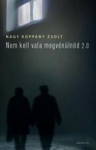 NEM KELL VALA MEGVÉNÜLNÖD 2.0 - - Ekönyv - NAGY KOPPÁNY ZSOLT