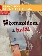 SZOMSZÉDOM A HALÁL - SPANYOL KRIMI - Ekönyv - LEDESMA, GONZÁLES FRANCISCO