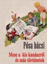 MESE A KIS KANÁSZRÓL ÉS MÁS TÖRTÉNETEK - Ekönyv - PÓSA LAJOS