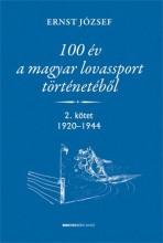 100 ÉV A MAGYAR LOVASSPORT TÖRTÉNETÉBŐL 2.KÖTET 1920-1944 - Ekönyv - ERNST JÓZSEF