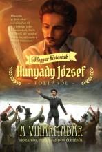 A VIHARMADÁR - MAGYAR HISTÓRIÁK HUNYADY JÓZSEF TOLLÁBÓL - Ekönyv - HUNYADY JÓZSEF