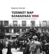 TIZENKÉT NAP SZABADSÁG 1956 - Ebook - SALAMON KONRÁD