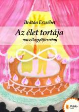 Az élet tortája - Ekönyv - Brátán Erzsébet