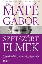 Szétszórt elmék - Ekönyv - Dr. Máté Gábor