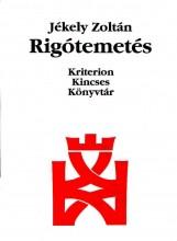 RIGÓTEMETÉS - KRITERION KINCSES KÖNYVTÁR - Ekönyv - JÉKELY ZOLTÁN