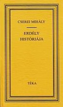 ERDÉLY HISTÓRIÁJA - Ekönyv - CSEREI MIHÁLY