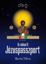 JÉZUSPASSZPORT - AZ IDŐKÓD II. - Ekönyv - BERTA TIBOR