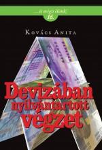 DEVIZÁBAN NYILVÁNTARTOTT VÉGZET - Ekönyv - KOVÁCS ANITA