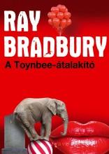 A TOYNBEE-ÁTALAKÍTÓ - Ekönyv - BRADBURY, RAY