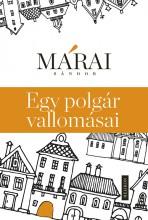 Egy polgár vallomásai (A cenzúrázatlan és csonkítatlan kiadás, 2013) - Ekönyv - Márai Sándor