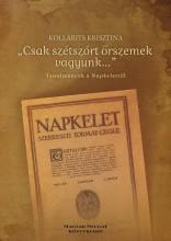 CSAK SZÉTSZÓRT ŐRSZEMEK VAGYUNK... - TANULMÁNYOK A NAPKELETRŐL - Ekönyv - KOLLARITS KRISZTINA