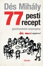 77 PESTI RECEPT - GASZTRONÓMIAI ANYAREGÉNY - Ekönyv - DÉS MIHÁLY
