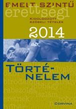 EMELT SZINTŰ ÉRETTSÉGI 2014 - TÖRTÉNELEM - KIDOLG. SZÓBELI T. - Ekönyv - CORVINA KIADÓ