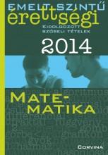 EMELT SZINTŰ ÉRETTSÉGI 2014 - MATEMATIKA - KIDOLG. SZÓBELI T. - Ekönyv - CORVINA KIADÓ