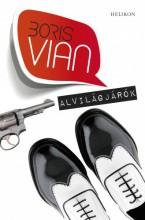 Alvilágjárók - Ekönyv - Boris Vian